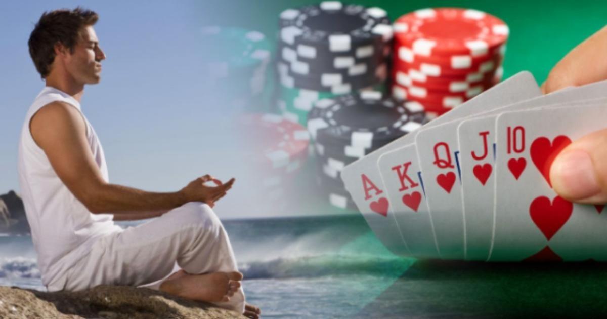 Quels sont les avantages de pratique la méditation pour jouer au poker
